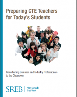 Preparing CTE Teachers for Today's Students:  Transitioning Business and Industry Professionals to the Classroom