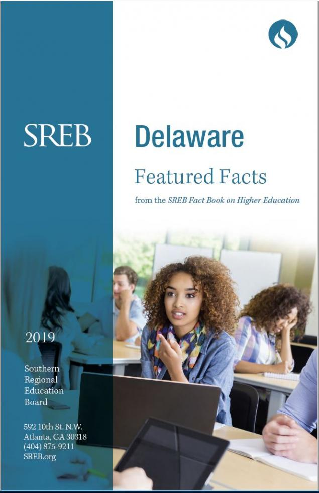 Delaware Featured Facts from the SREB Fact Book on Higher Education. 2019