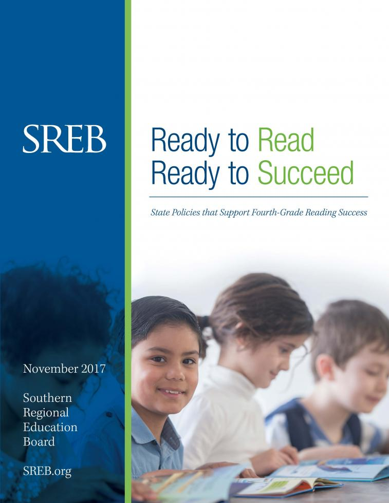Report cover: Ready to Read, Ready to Succeed: State Policies that Support Fourth-Grade Reading Success. November 2017 Southern Regional Education Board SREB.org
