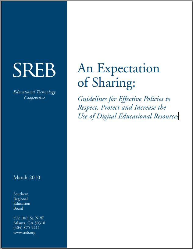 Cover: An Expectation of Sharing: Guidelines for Effective Policies to Respect, Protect and Increase the Use of Digital Educational Resources. SREB Educational Technology Cooperative, March 2010