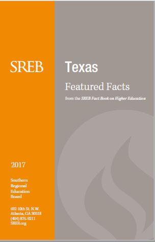 Texas Featured Facts from the SREB Fact Book on Higher Education. 2017