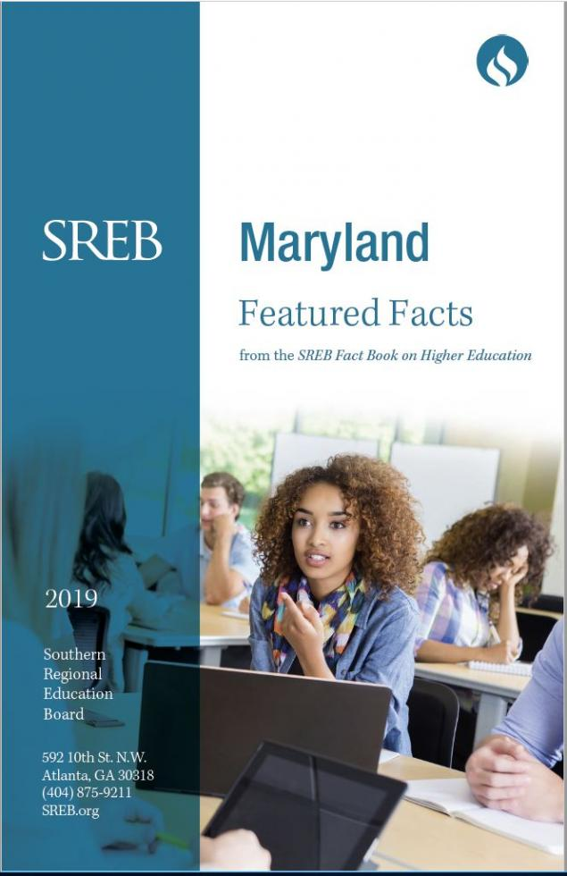 Maryland Featured Facts from the SREB Fact Book on Higher Education. 2019