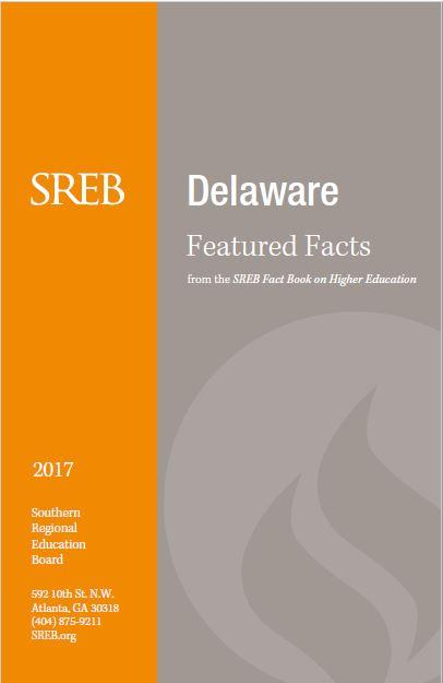 Delaware Featured Facts from the SREB Fact Book on Higher Education. 2017