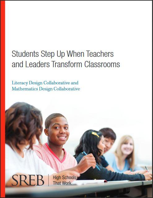 Students Step Up When Teachers And Leaders Transform Classrooms Literacy  Design Collaborative And Mathematics Design Collaborative